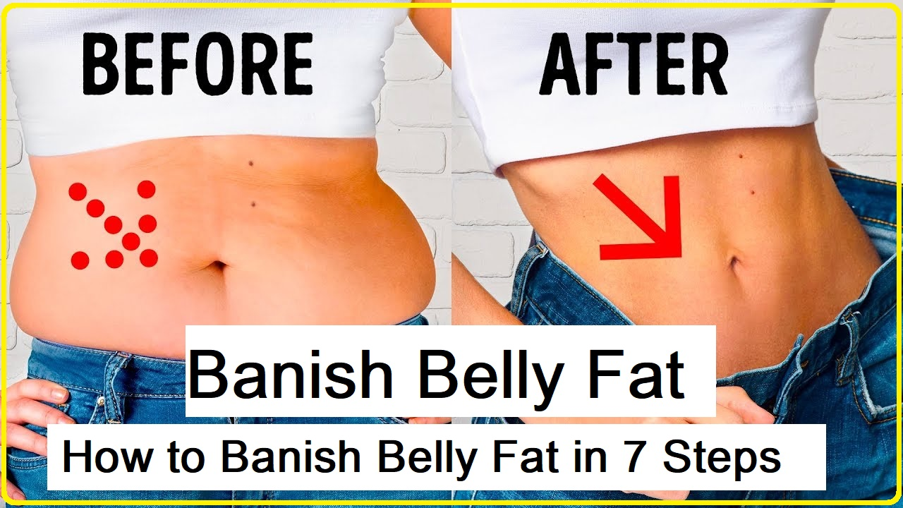 Banish Belly Fat: How to Banish Belly Fat in 7 Steps