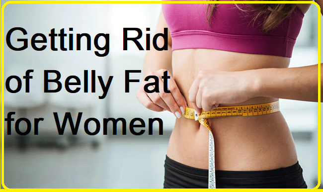 Getting Rid of Belly Fat for Women